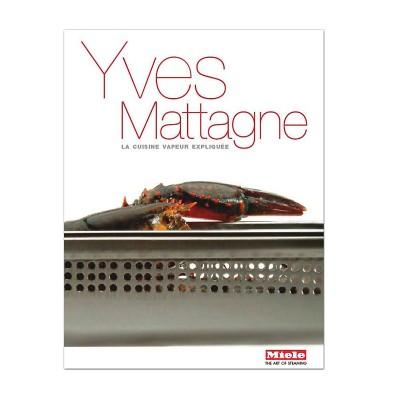 La cuisine vapeur expliquée Yves Mattagne (99.288.448) Miele