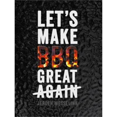 LET'S MAKE BBQ GREAT AGAIN  Agora